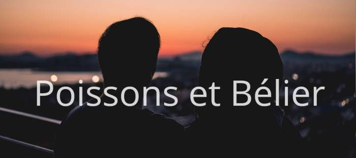 Homme Poissons et Femme Bélier : Compatibilité des signes