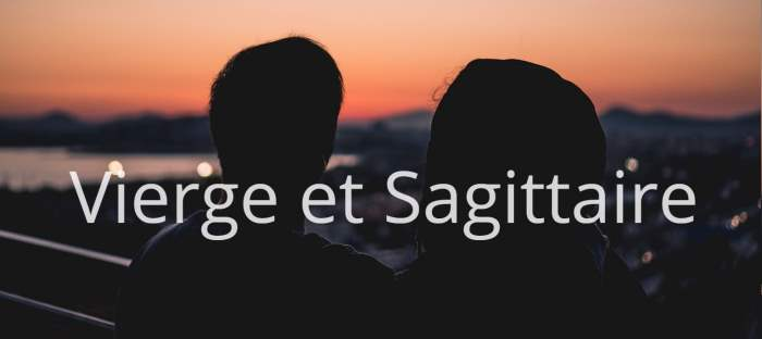 Homme Vierge et Femme Sagittaire : Compatibilité des signes